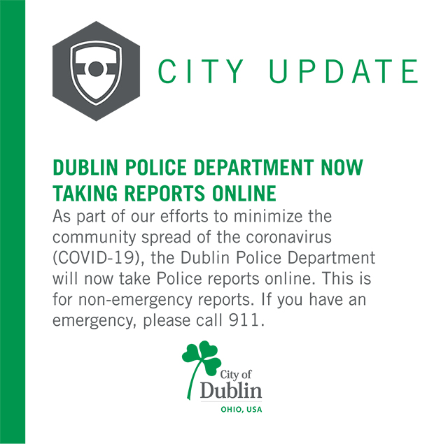 Dublin Ohio Usa Dublin Police Department Now Taking Reports Online